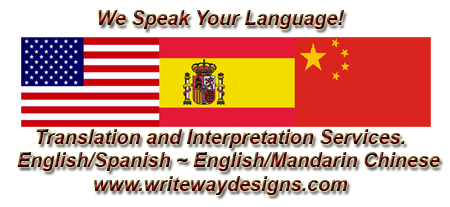 Translation Services English/Spanish and English/Mandarin Chinese at www.writewaydesigns.com